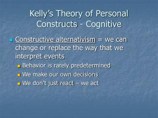 Kelly s Theory of Personal Constructs - Cognitive