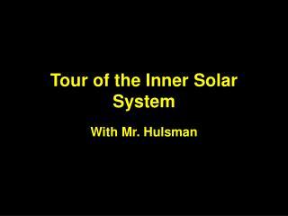 Tour of the Inner Solar System