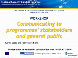 WORKSHOP Communicating to programmes' stakeholders and general public