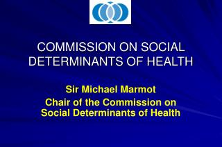 COMMISSION ON SOCIAL DETERMINANTS OF HEALTH