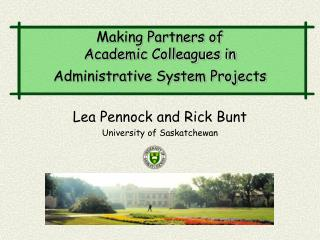 Lea Pennock and Rick Bunt University of Saskatchewan
