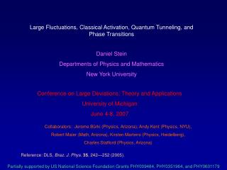 Large Fluctuations, Classical Activation, Quantum Tunneling, and Phase Transitions