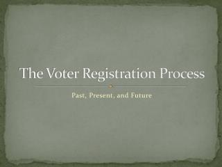 The Voter Registration Process