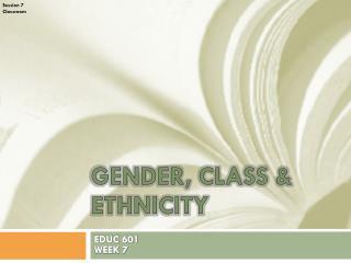 Gender, Class & Ethnicity