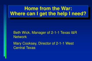 Home from the War: Where can I get the help I need?