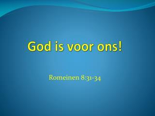God is voor ons!