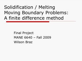 Solidification / Melting Moving Boundary Problems: A finite difference method