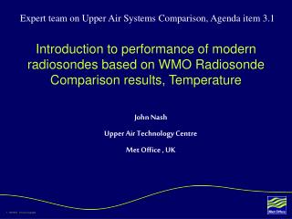 John Nash Upper Air Technology Centre Met Office , UK