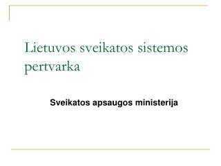 Lietuvos sveikatos sistemos pertvarka