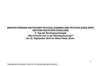 BERUFSVERBAND DEUTSCHER PSYCHOLOGINNEN UND PSYCHOLOGEN (BDP) SEKTION RECHTSPSYCHOLOGIE