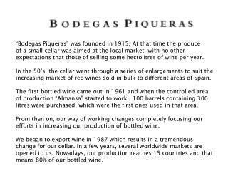 """Bodegas Piqueras"" was founded in 1915. At that time the produce"