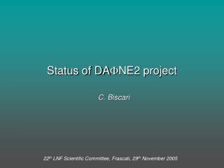 Status of DA F NE2 project