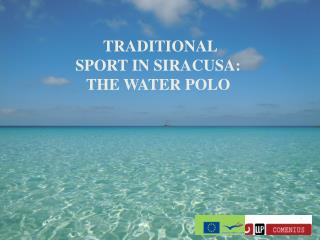 TRADITIONAL SPORT IN SIRACUSA: THE WATER POLO