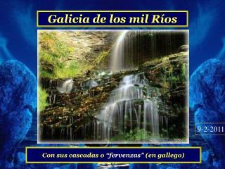 Galicia de los mil Ríos