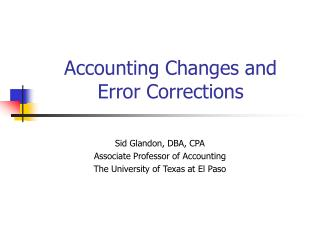 Accounting Changes and  Error Corrections