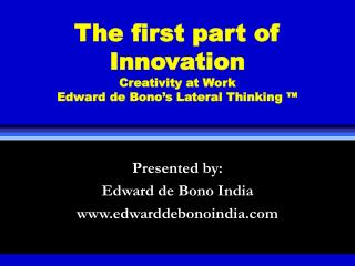The first part of Innovation Creativity at Work Edward de Bono's Lateral Thinking ™