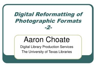 Digital Reformatting of Photographic Formats -2-