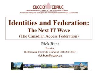 Identities and Federation: The Next IT Wave (The Canadian Access Federation)
