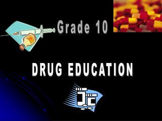 Grade 10 DRUG EDUCATION