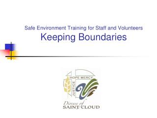 Safe Environment Training for Staff and Volunteers Keeping Boundaries
