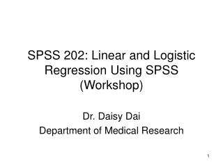 SPSS 202: Linear and Logistic Regression Using SPSS Workshop