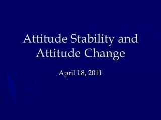 Attitude Stability and Attitude Change