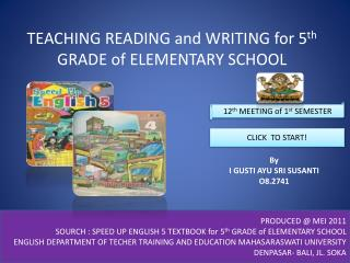 TEACHING READING and WRITING for 5 th  GRADE of ELEMENTARY SCHOOL