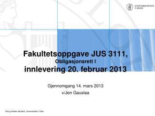Fakultetsoppgave JUS 3111, Obligasjonsrett I innlevering 20. februar 2013