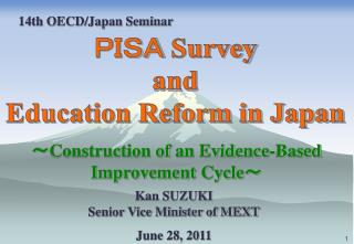 PISA  Survey and Education Reform in Japan