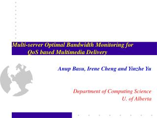 Multi-server Optimal Bandwidth Monitoring for 	QoS based Multimedia Delivery