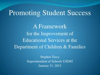 Promoting Student Success A Framework for the Improvement of  Educational Services at the