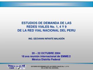 ESTUDIOS DE DEMANDA DE LAS REDES VIALES No. 1, 4 Y 9  DE LA RED VIAL NACIONAL DEL PERU