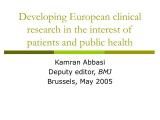 Developing European clinical research in the interest of patients and public health