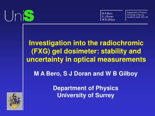 M A Bero, S J Doran and W B Gilboy Department of Physics University of Surrey