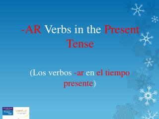 -AR  Verbs in the  Present Tense
