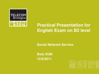 Practical Presentation for English Exam on B2 level