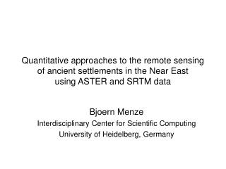 Bjoern Menze Interdisciplinary Center for Scientific Computing University of Heidelberg, Germany
