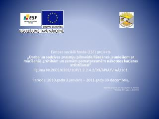 Eiropas sociālā fonda (ESF)  projekts