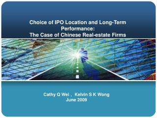 Choice of IPO Location and Long-Term Performance:  The Case of Chinese Real-estate Firms