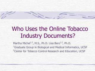 Who Uses the Online Tobacco Industry Documents?