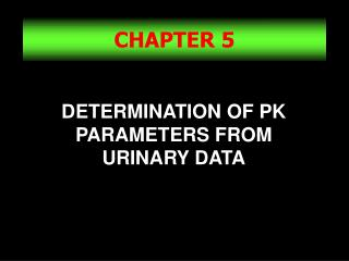DETERMINATION OF PK PARAMETERS FROM URINARY DATA