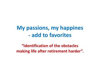 My passions, my happines - add to favorites