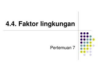 4.4. Faktor lingkungan