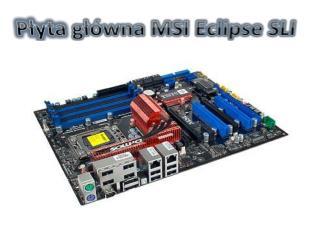 Płyta  główna MSI  Eclipse  SLI