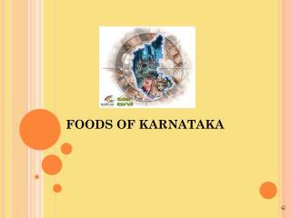 FOODS OF KARNATAKA