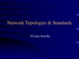 Network Topologies  Standards