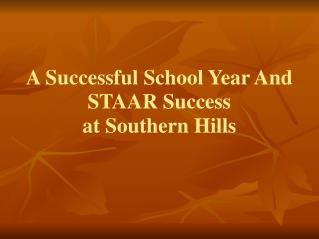 A Successful School Year And STAARSuccess  at Southern Hills