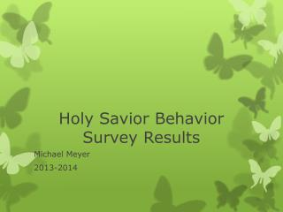 Holy Savior Behavior Survey Results