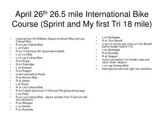 April 26 th  26.5 mile International Bike Course (Sprint and My first Tri 18 mile)