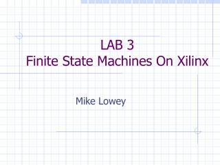 LAB 3 Finite State Machines On Xilinx